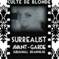 'CULTE DE BLONDE' – A surrealist AVANT-GARDE PLATINUM BLONDE Secret Society SUBLIMINAL INDOCTRINATION BRAINWASH!!