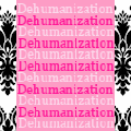 3 Day DEHUMANIZATION CAMP