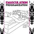 EMASCULATION PROGRAMIZATION