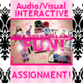 GIRLS JUST WANNA HAVE FUN!! Interactive Audio/Visual Assignment