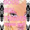 *GOOD-GIRL-TRIGGER* Hypno BRAINWASH Sissification Trigger mp3