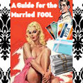 A Guide for the Married FOOL!