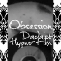 OBSESSION: DADAIST HYPNO TRANCE FILM