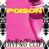 xxPOISONxx Audio/Visual Clip