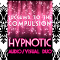 'SUCCUMB to the COMPULSION' Audio/Visual DUO