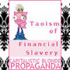INDOCTRINATION Audio/Visual Clip: The TAOISM of FINANCIAL SLAVERY!!