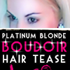 Platinum Blonde Boudoir HAIR TEASE