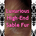 My LUXURY RUSSIAN SABLE FUR (a recent addition to MY FUR FETISH Collection!)