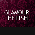 Glamour Fetish